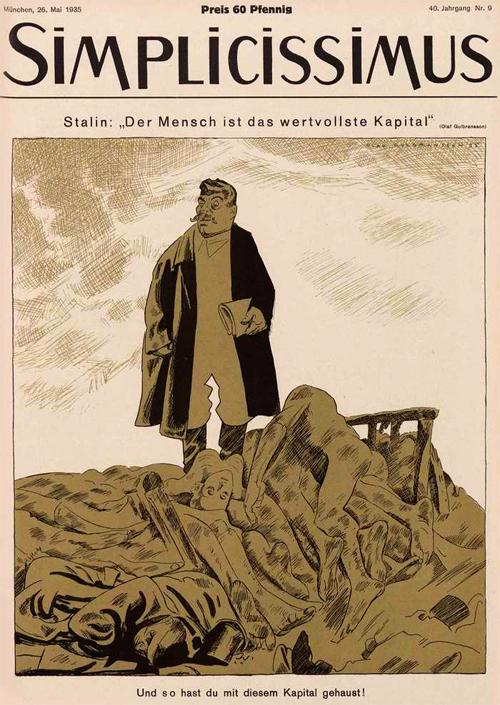Сталин: «Наши люди являются нашим самым ценным капиталом». Мюнхен, 1935 г.